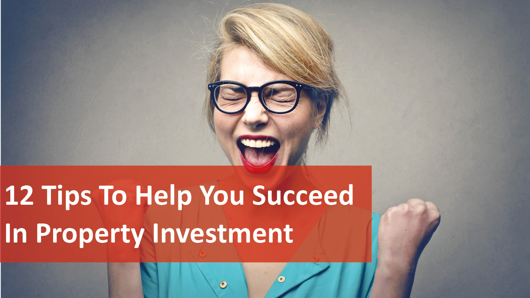 We Love Rentals 12 Tips to Succeed in Property Investment