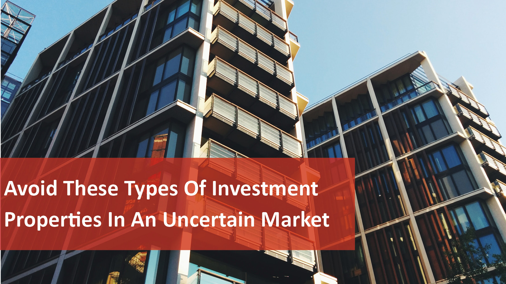 We Love Rentals Avoid These Types Of Investment Properties In An Uncertain Market