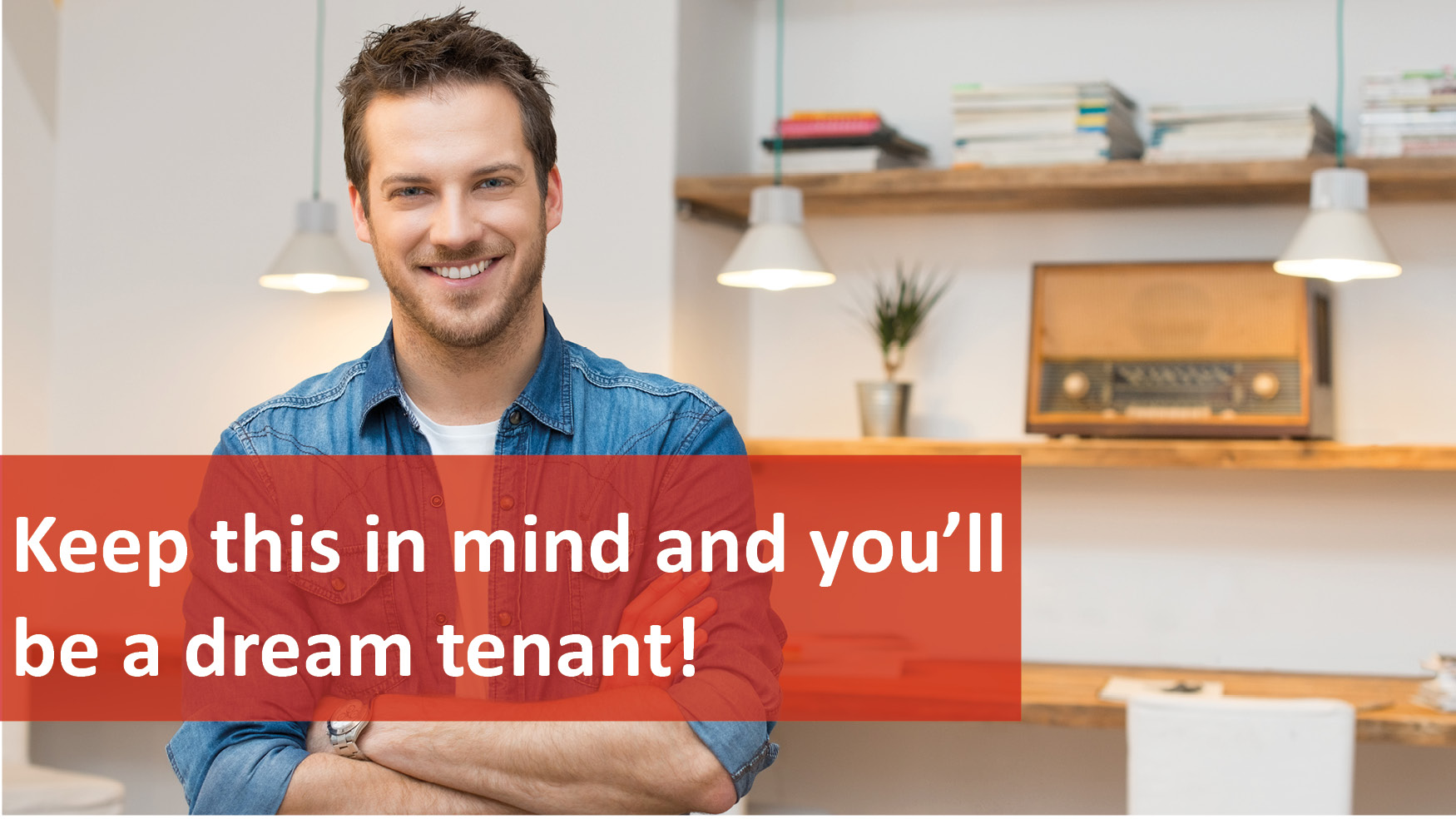 We Love Rentals Be A Dream Tenant