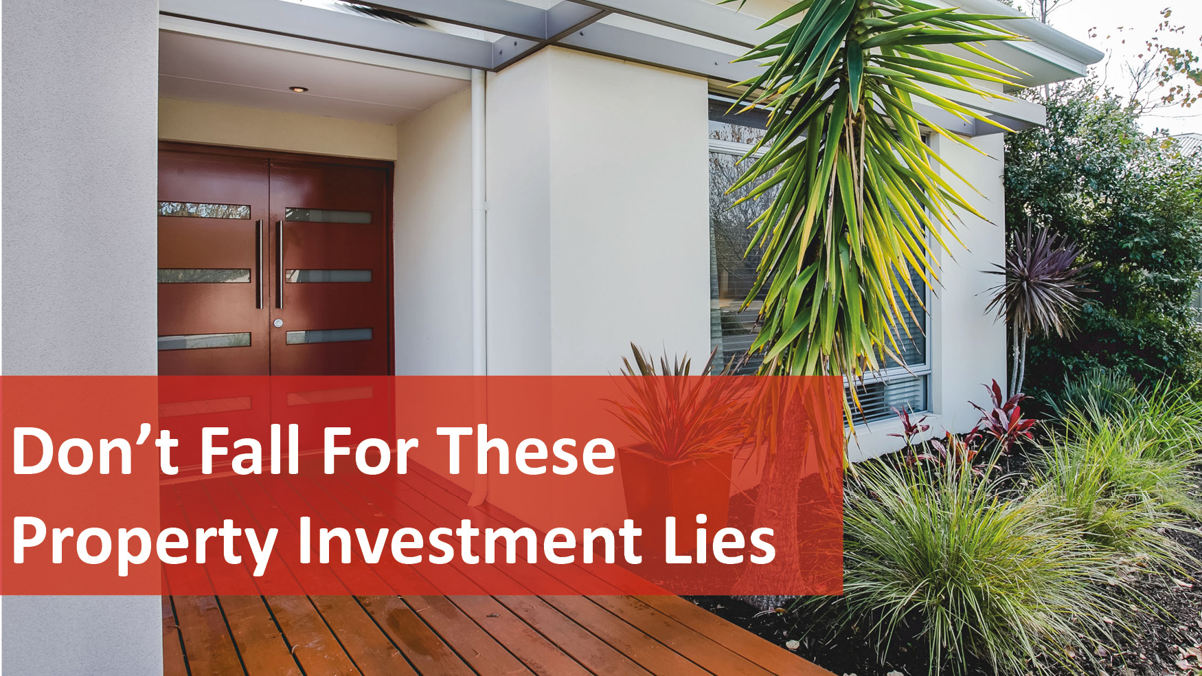 We Love Rentals Don't Fall For These Property Investment Lies