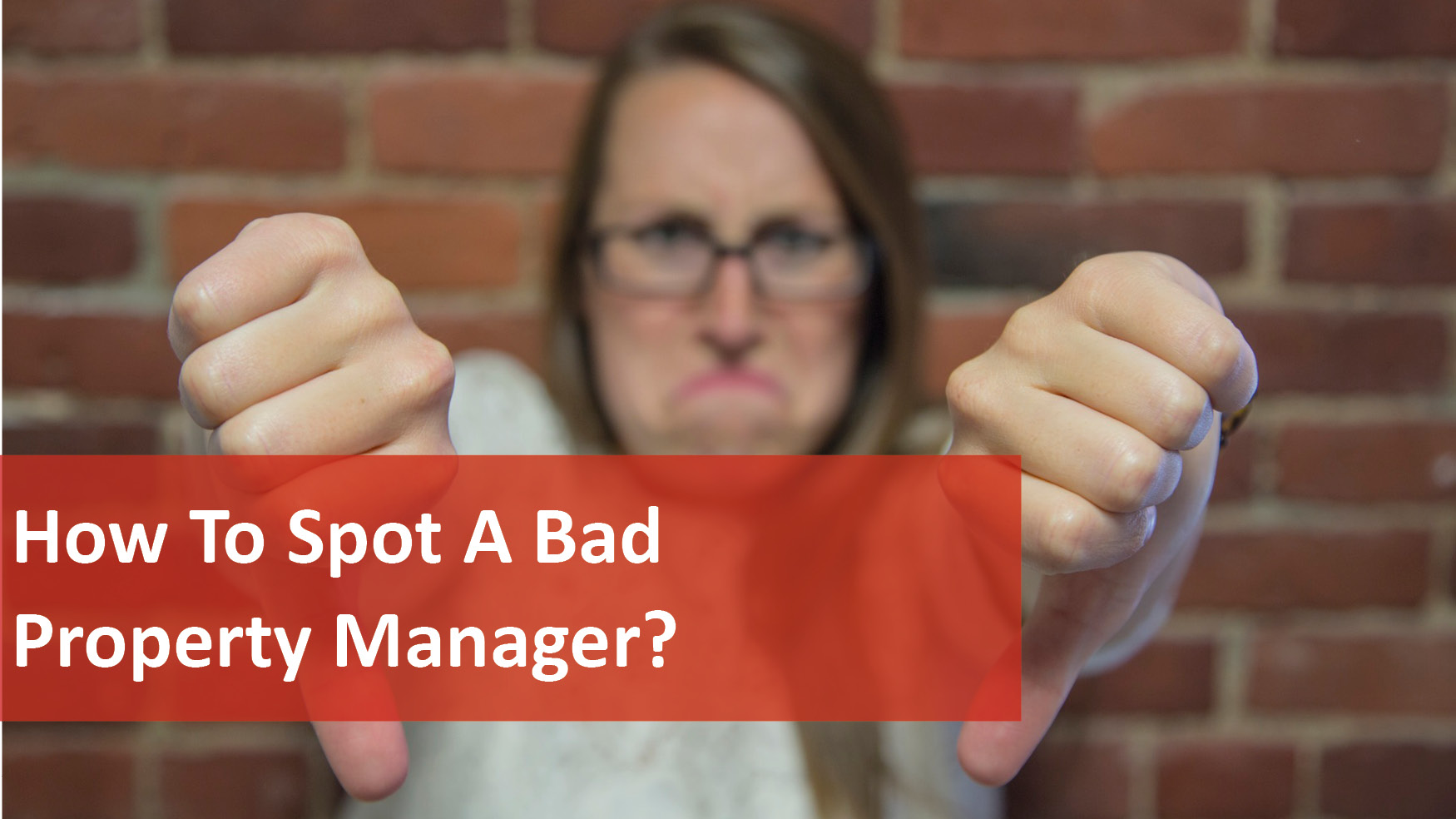 We Love Rentals How To Spot A Bad Property Manager