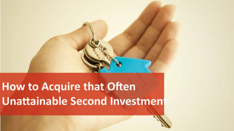 We Love Rentals How to Acquire that Often Unattainable Second Investment Property