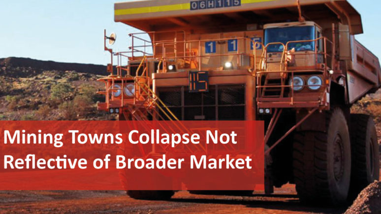 We Love Rentals Mining Towns Collapse Not Reflective of Broader Market