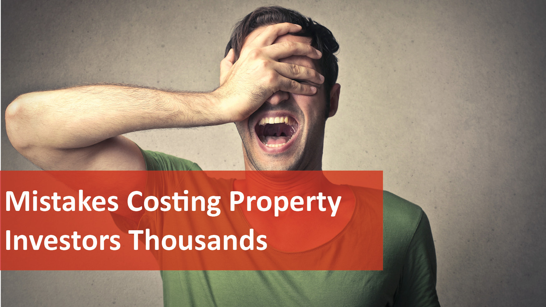 We Love Rentals Mistakes Costing Property Investors Thousands