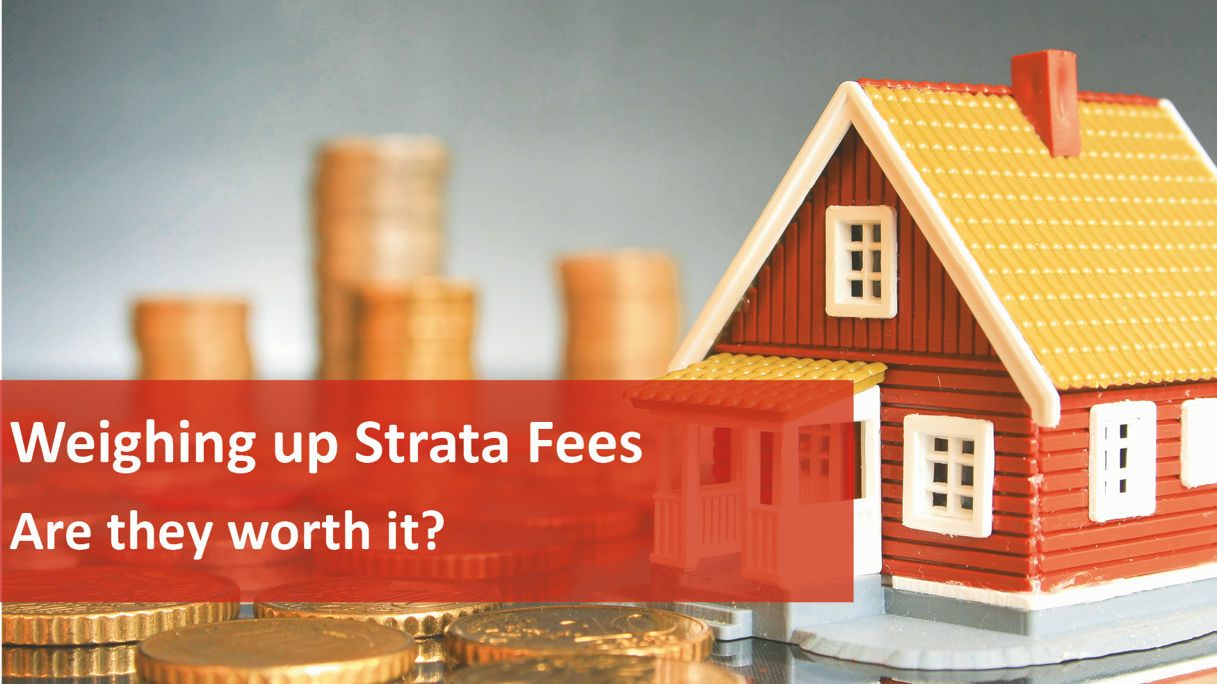 We Love Rentals Weighing Up Strata Fees
