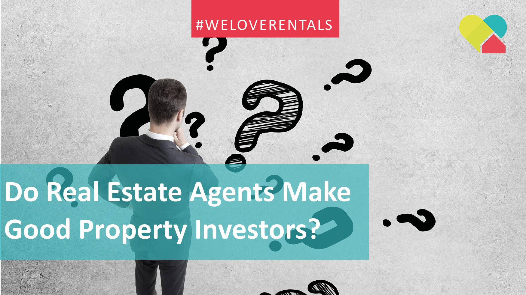 We Love Rentals Do Real Estate Agents Make Good Property Investors