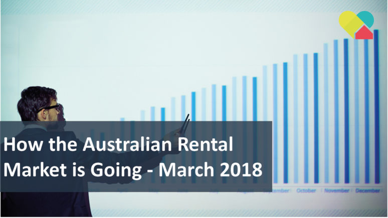 We Love Rentals How Australias Rental Market is Going 03.18