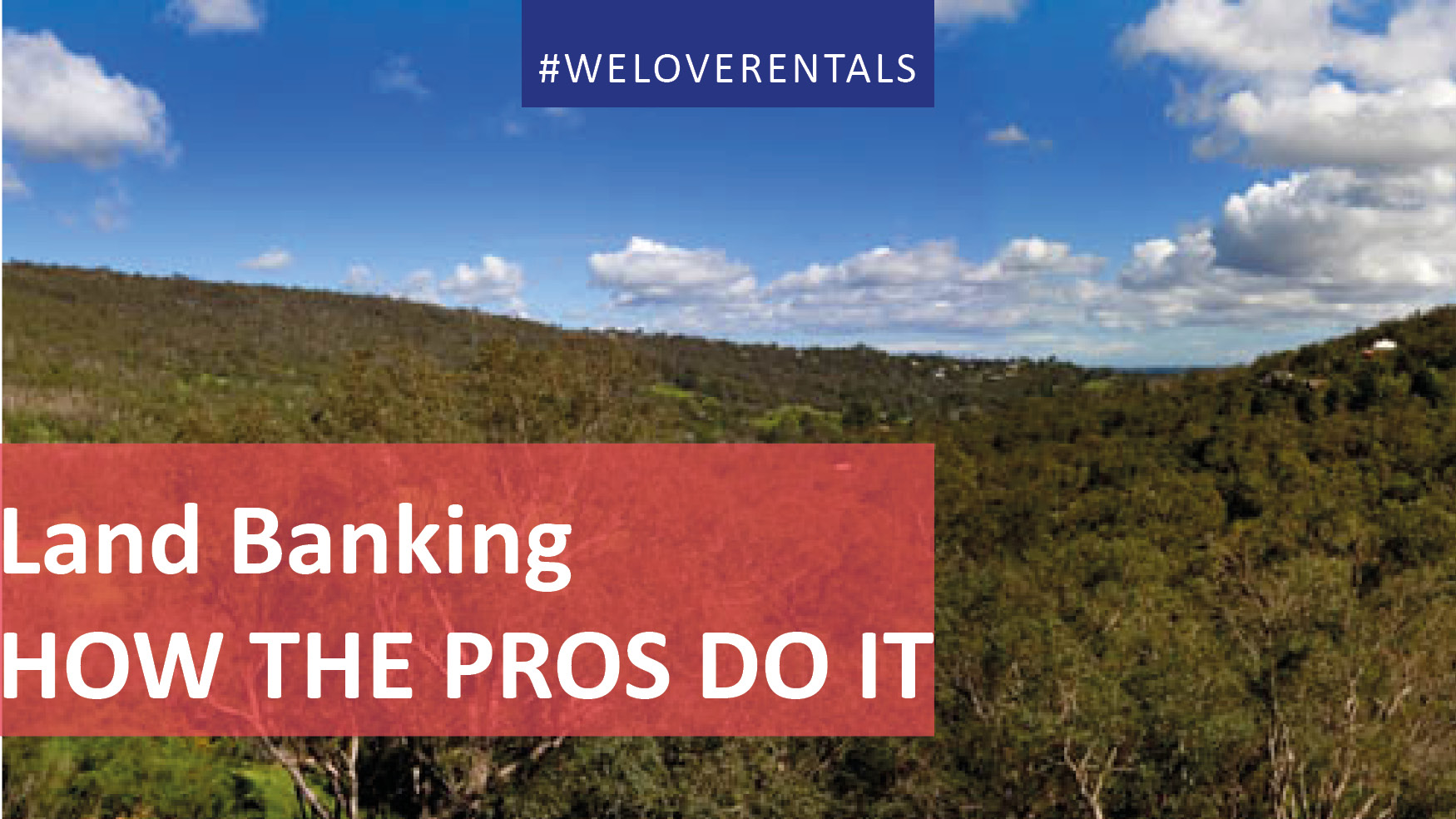 We Love Rentals Land Banking How The Pros Do It