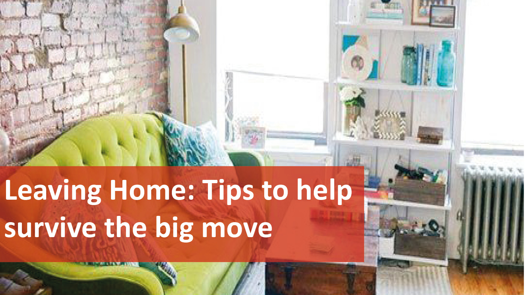 We Love Rentals Leaving Home Tips To Help Survive The Big Move