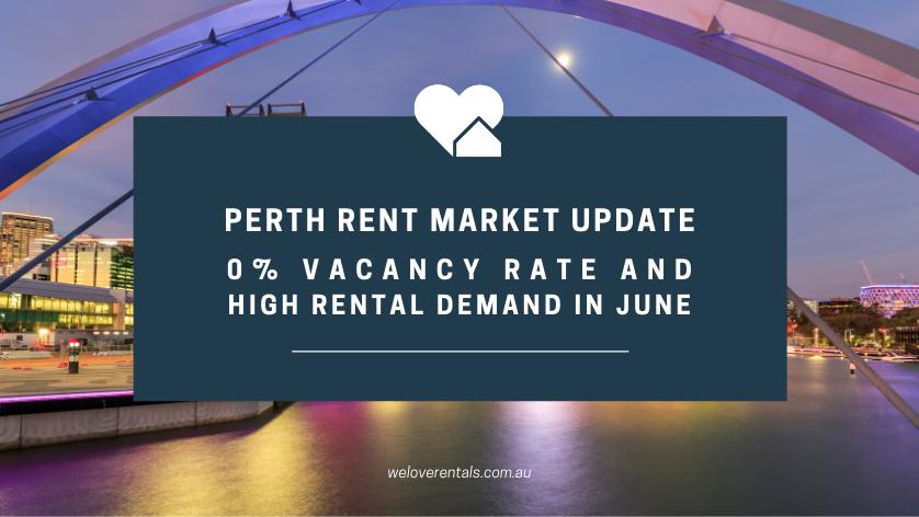 0% vacancy rate Perth rent market update JUNE