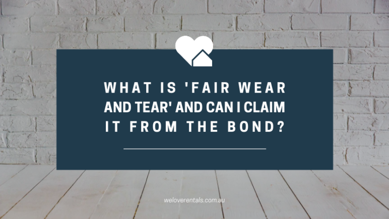 what is fair wear and tear and can I claim it from the bond