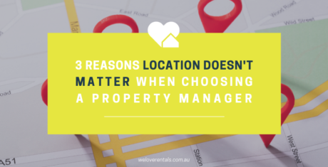 Managing Properties 3 reasons why location doesn't matter