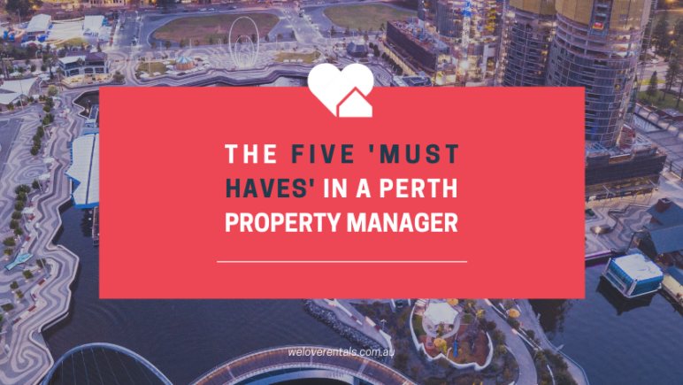 The 5 'Must-Haves' in a Perth property manager