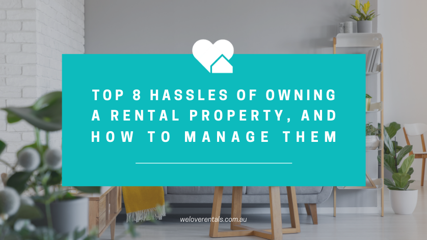Top 8 hassles of owning a rental property and how to manage them
