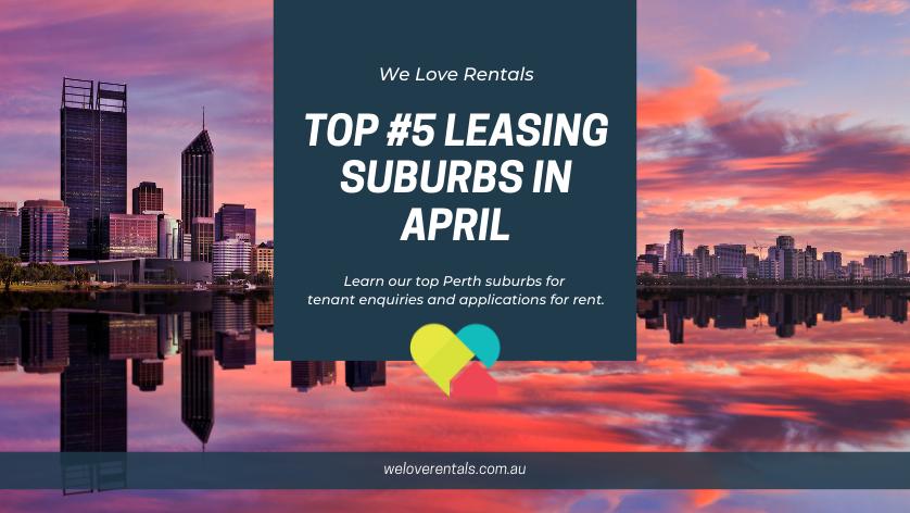 top leasing suburbs in perth april 2021