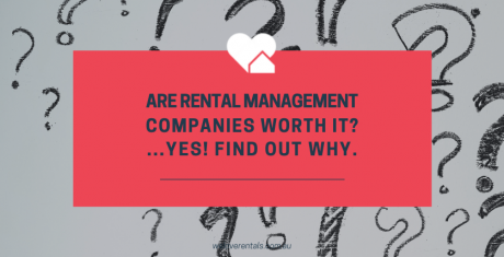 are rental management companies worth it? Yes! find out why